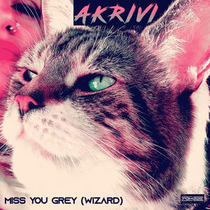 AKRIVI  - Miss You Grey (WIZARD)