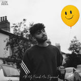 Alfie Indra - All My Friends Are Depressed