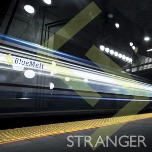 BlueMelt - Stranger