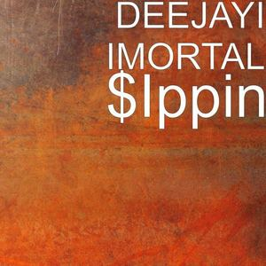 DEEJAY IMORTAL - SIPPIN