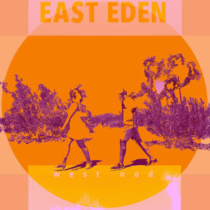 East Eden - west nod by East Eden