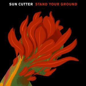 Sun Cutter - Stand Your Ground