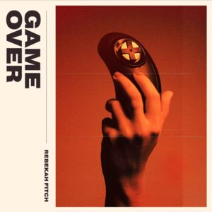 Rebekah Fitch - Game Over