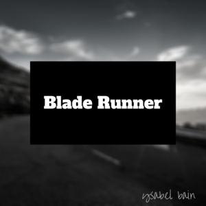 Ysabel Bain - Blade Runner