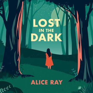 Alice Ray - Lost In The Dark