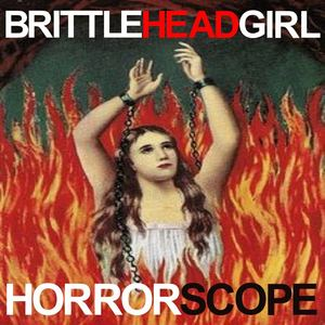 Brittle Head Girl - Horrorscope