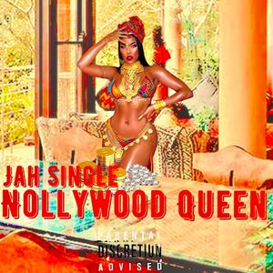 Jah Single  - NollyHood Queen
