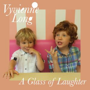 Vyvienne Long - A Glass of Laughter