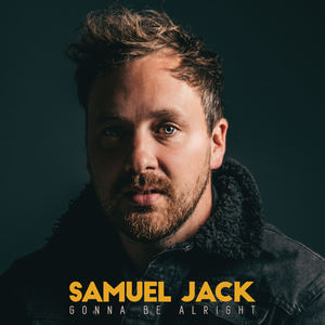 Samuel Jack - Gonna Be Alright