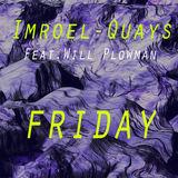 Imroel-Quays - Friday (feat.Will Plowman)