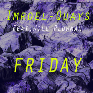 Imroel-Quays - Friday (feat.Will Plowman)