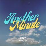 Luke Hunter - Another Minute