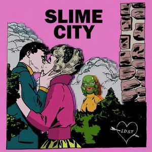 SLIME CITY - I.D.S.T.