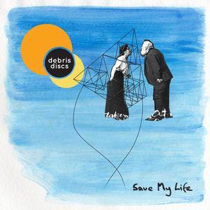 Debris Discs - Save My Life