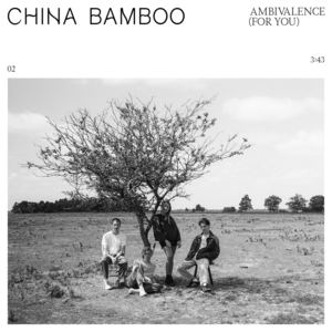 China Bamboo - Ambivalence (For You)