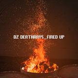 DZ Deathrays - Fired Up