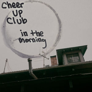 Cheer Up Club - In The Morning