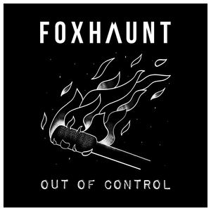 FOXHAUNT - FOXHAUNT - Out of Control