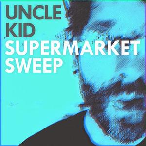 Uncle Kid - Supermarket Sweep