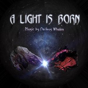Darikus Whalen - A Light is Born