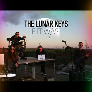 The Lunar Keys - IF IT Was