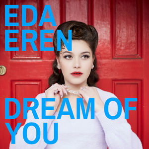 Eda Eren - Dream Of You