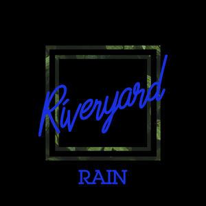 Riveryard - Rain