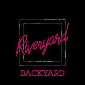 Riveryard - Backyard