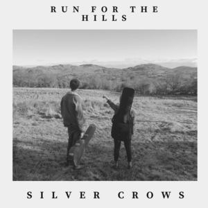 Silver Crows - Run for the Hills