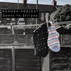 Aurora-Project  - Spots To Stripes
