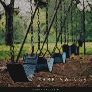 Aaron Laughlin - Park Swings