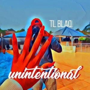 TL Blaq - Unintentional
