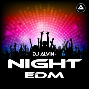 ALVIN PRODUCTION ®  - DJ Alvin - Night EDM