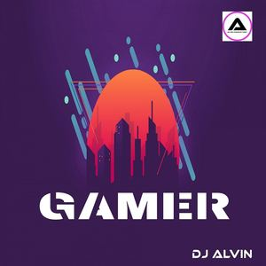 ALVIN PRODUCTION ®  - DJ Alvin - Gamer