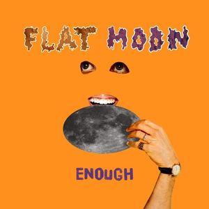 Flat Moon - Enough