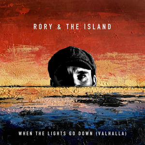 Rory & The Island - When The Lights Go Down (Valhalla)