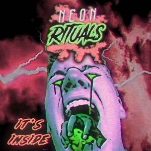 Neon Rituals - It's Inside