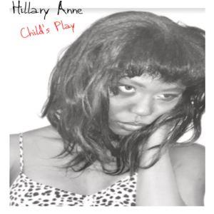 Hillary anne - Child's Play