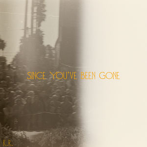 Kennedy Reed - Since You've  Been Gone