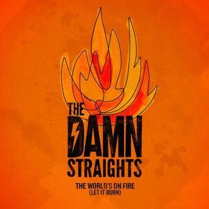 Matt Oliver, Rap & Soul - The Damn Straights - 'The World's On Fire (Let It Burn)'
