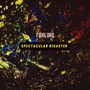Foxiloro - Spectacular Disaster