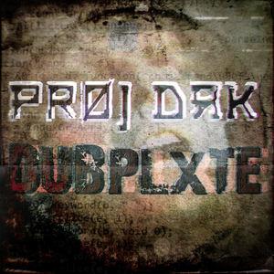 PRØJ DRK - DUBPLXTE