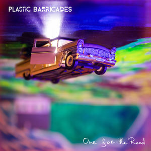 Plastic Barricades - One for the Road