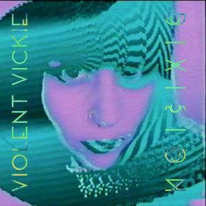 VIOLENT VICKIE - Get to Me