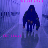 VIOLENT VICKIE - The Blame