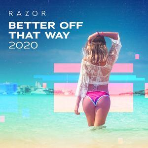 Razor - Better Off That Way 2020