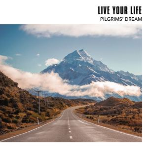 Pilgrims' Dream - Life Your Life