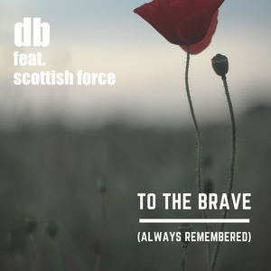 Scottish Force - To The Brave (Always Remembered)