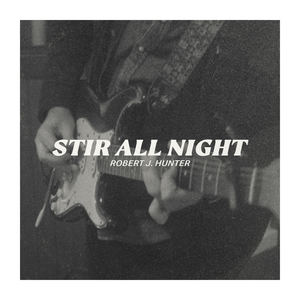 Robert J. Hunter - Stir All Night