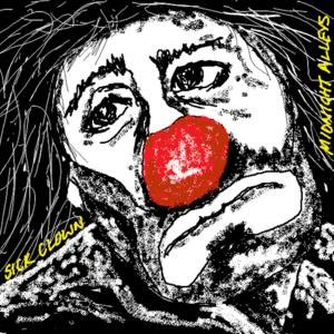 Midnight Alleys - Sick Clown